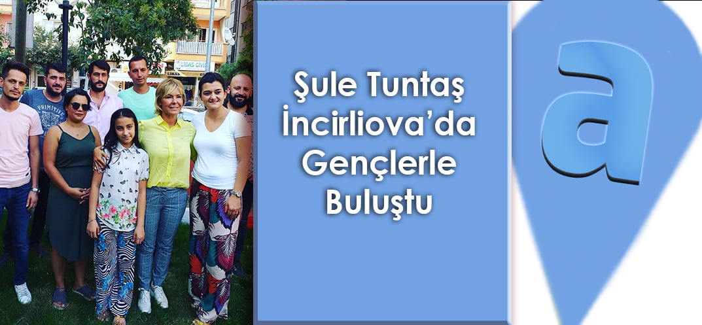 Şule Tuntaş İncirliova'da Gençlerle Buluştu