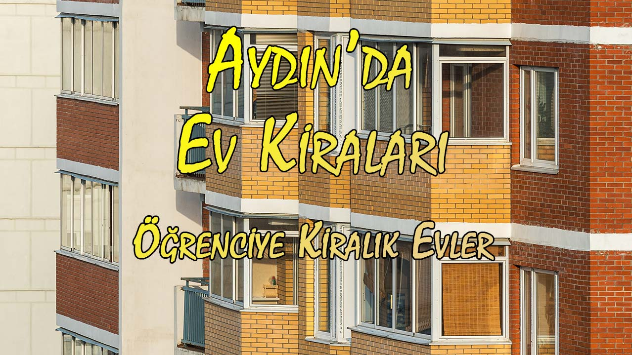 Aydın haber, Aydın'da öğrenciye kiralık evler hangi mahallelerdedir?